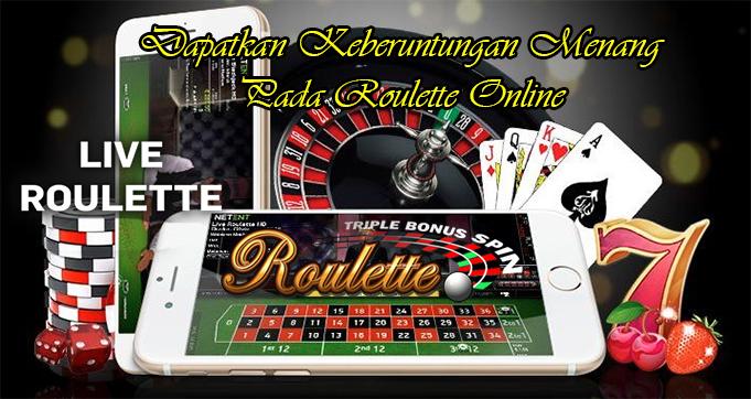 Dapatkan Keberuntungan Menang Pada Roulette Online