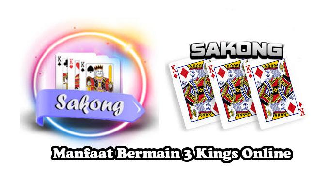 Manfaat Bermain 3 Kings Online