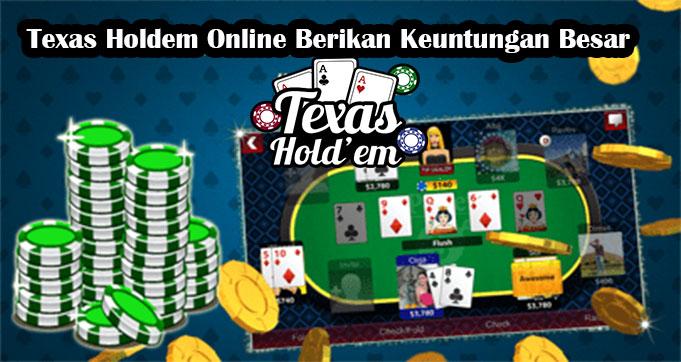 Texas Holdem Online Berikan Keuntungan Besar